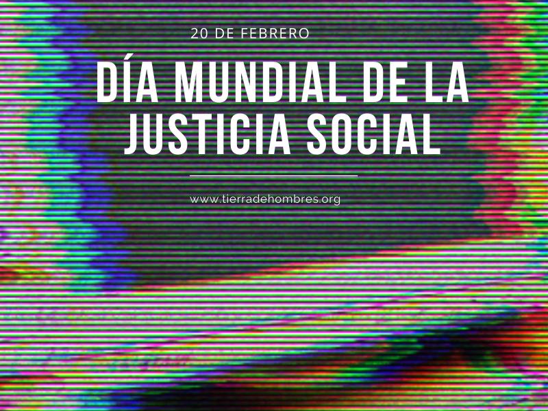 20 de febrero. Día Mundial de la Justicia Social